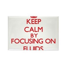 Keep Calm by focusing on Fluids Magnets