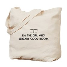 I'm the girl who rereads good books Tote Bag