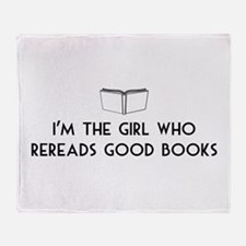 I'm the girl who rereads good books Throw Blanket