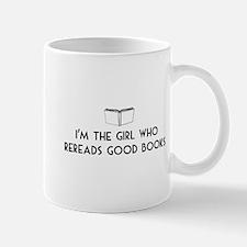 I'm the girl who rereads good books Mugs