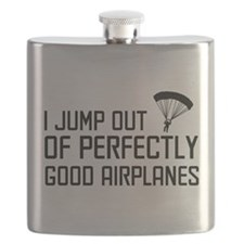 I jump out of perfectly good airplanes. Flask