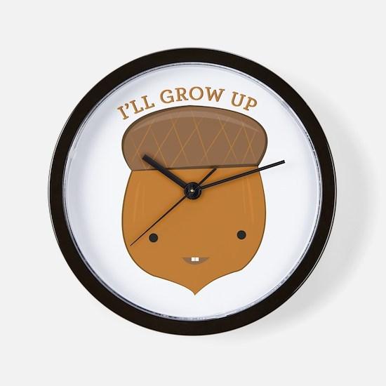 Ill Grow Up Wall Clock