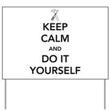 Keep calm and do it yourself Yard Sign