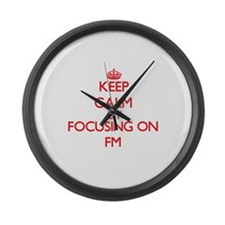 Keep Calm by focusing on Fm Large Wall Clock