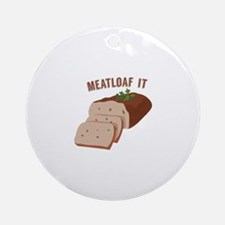 Meatloaf Like Mama Ornament (Round)