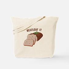 Meatloaf Like Mama Tote Bag