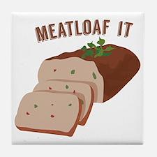 Meatloaf Like Mama Tile Coaster