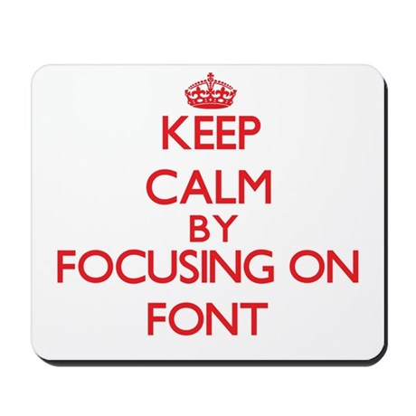 Keep Calm by focusing on Font Mousepad by Admin_CP2183672