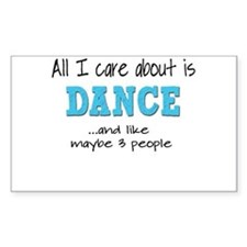 All I Care About Dance Decal