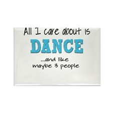All I Care About Dance Magnets
