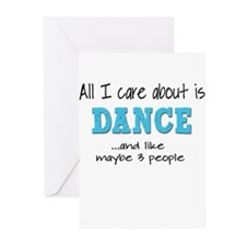 All I Care About Dance Greeting Cards