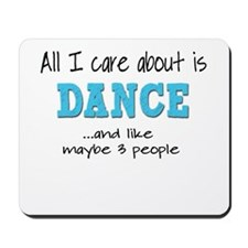 All I Care About Dance Mousepad