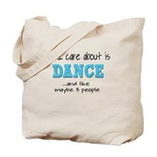 All I Care About Dance Tote Bag