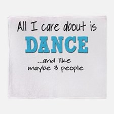 All I Care About Dance Throw Blanket