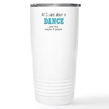 All I Care About Dance Travel Mug