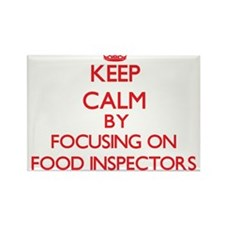 Keep Calm by focusing on Food Inspectors Magnets
