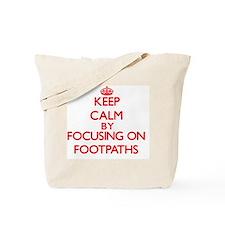 Keep Calm by focusing on Footpaths Tote Bag