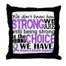 Hodgkin's Disease HowStrongWeAre Throw Pillow