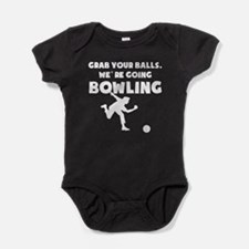 Grab Your Balls Were Going Bowling Baby Bodysuit