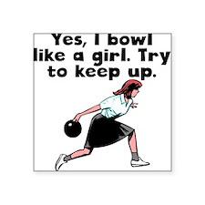 I Bowl Like A Girl Sticker