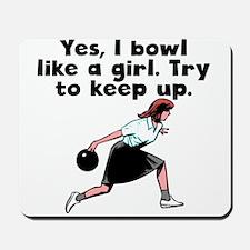 I Bowl Like A Girl Mousepad