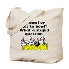 To Bowl Or Not To Bowl Tote Bag