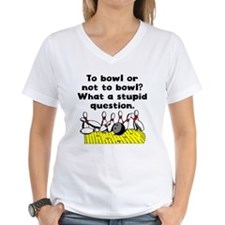 To Bowl Or Not To Bowl T-Shirt