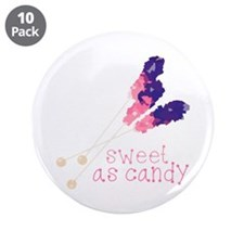 "Sweet As Candy 3.5"" Button (10 pack)"