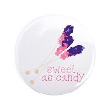 """Sweet As Candy 3.5"""" Button"""