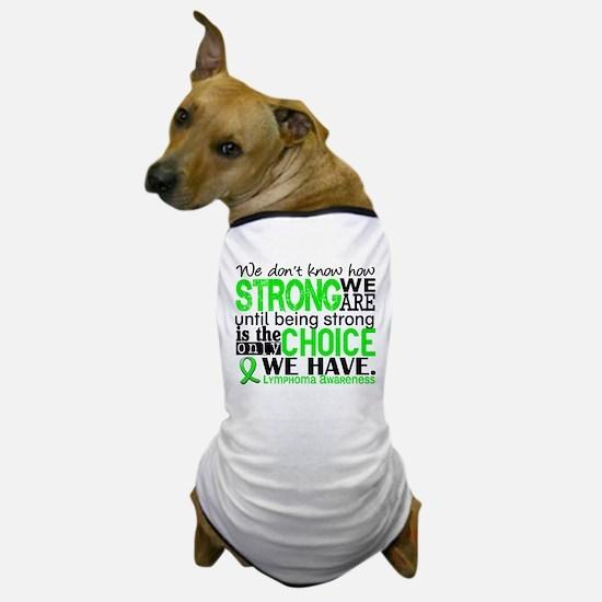 Lymphoma HowStrongWeAre Dog T-Shirt