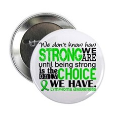 "Lymphoma HowStrongWeAre 2.25"" Button"