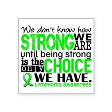 "Lymphoma HowStrongWeAre Square Sticker 3"" x 3"""