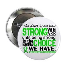 """Lymphoma HowStrongWeAre 2.25"""" Button (10 pack)"""