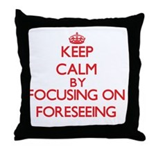 Keep Calm by focusing on Foreseeing Throw Pillow