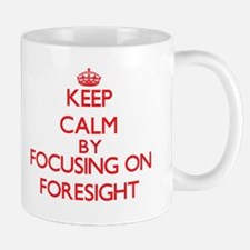 Keep Calm by focusing on Foresight Mugs