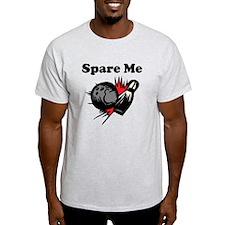Spare Me T-Shirt