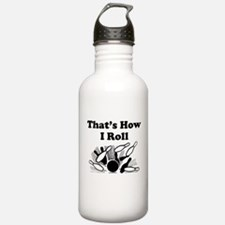 Thats How I Roll Water Bottle