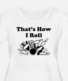 Thats How I Roll Plus Size T-Shirt