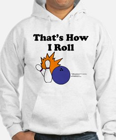 Thats How I Roll Hoodie