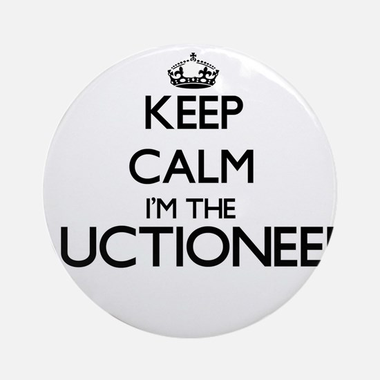 Keep calm I'm the Auctioneer Ornament (Round)