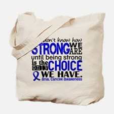 Anal Cancer HowStrongWeAre Tote Bag