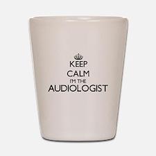 Keep calm I'm the Audiologist Shot Glass