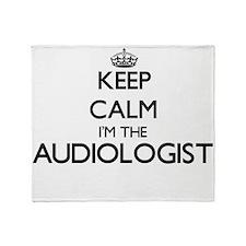 Keep calm I'm the Audiologist Throw Blanket