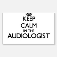 Keep calm I'm the Audiologist Decal