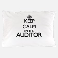Keep calm I'm the Auditor Pillow Case