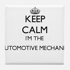 Keep calm I'm the Automotive Mechanic Tile Coaster