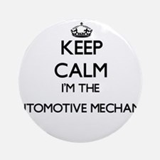 Keep calm I'm the Automotive Mech Ornament (Round)