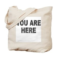 You Are Here (Distressed) Tote Bag