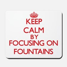 Keep Calm by focusing on Fountains Mousepad