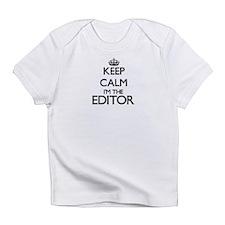 Keep calm I'm the Editor Infant T-Shirt